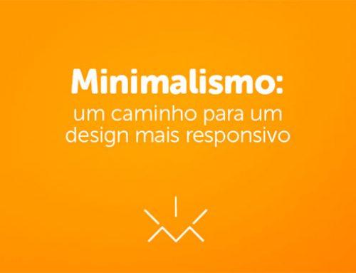 Minimalismo: um caminho para um design mais responsivo