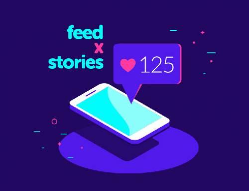 Feed ou Stories: qual o melhor canal?