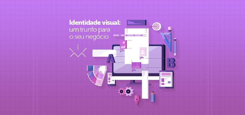 Identidade Visual: um trunfo para o seu negócio