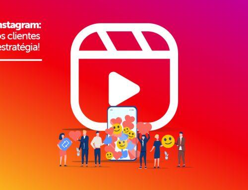 Reels do Instagram: atraia novos clientes com essa estratégia!