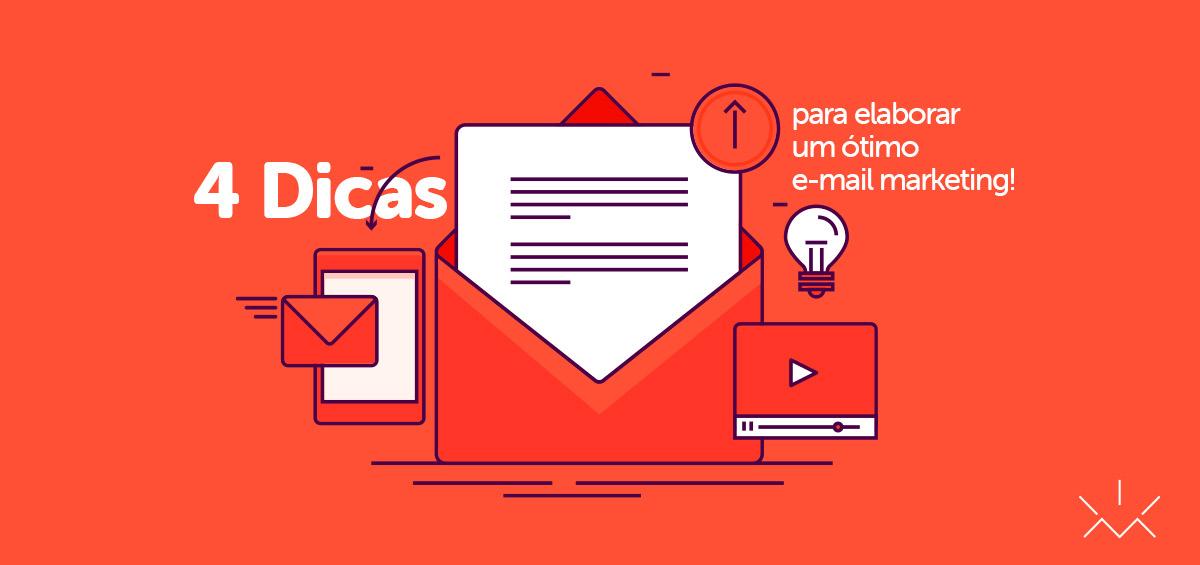 Ilustração conceituando 4 dicas para elaborar um ótimo e-mail marketing.