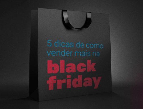 Como vender mais na Black Friday: 5 dicas imperdíveis!