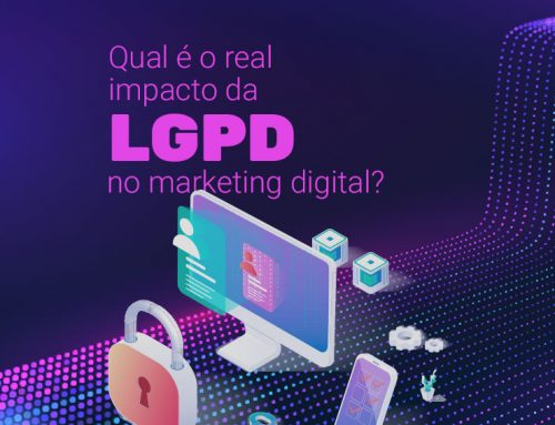 Qual é o real impacto da LGPD no marketing digital?