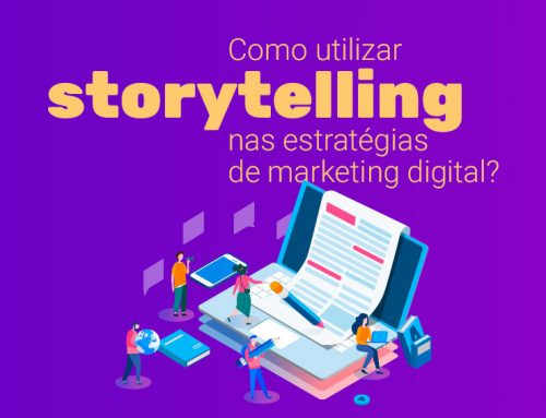 Como utilizar storytelling nas estratégias de marketing digital?